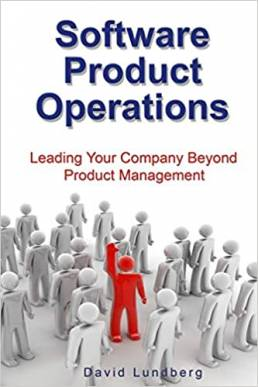 Software Product Operations: Leading Your Company Beyond Product Management