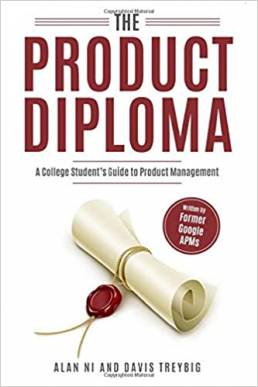 The Product Diploma: Breaking Into Product Management Out of College