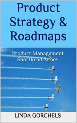 Product Strategy & Roadmaps: Product Management ShortRead Series