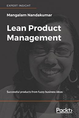 Lean Product Management: Successful products from fuzzy business ideas