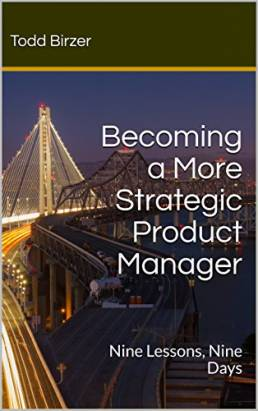 Becoming a More Strategic Product Manager: Nine Lessons, Nine Days