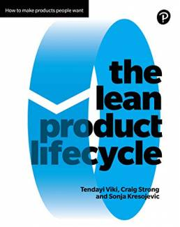 The Lean Product Lifecycle: A playbook for making products people want