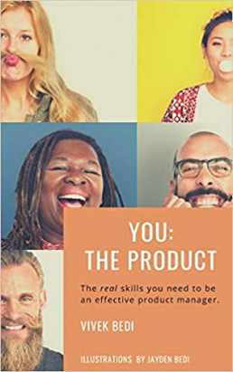 You: The Product: The Real Skills You Need to Be an Effective Product Manager