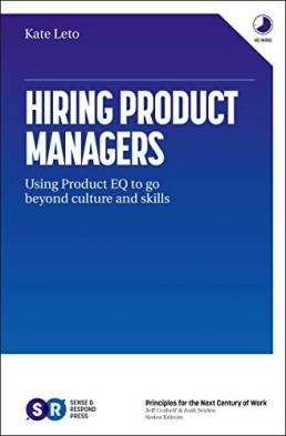 Hiring Product Managers: Using Product EQ to go beyond culture and skills