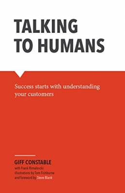 Talking to Humans: Success starts with understanding your customers